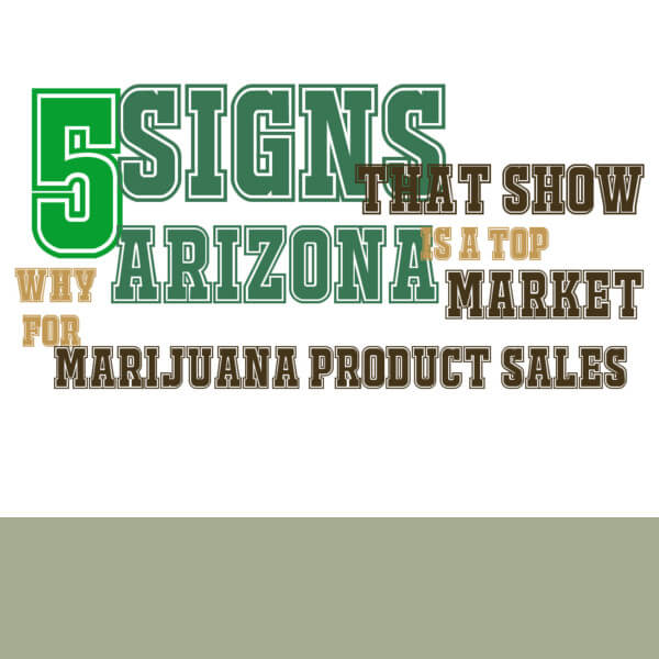 Arizona Top Market Marijuana Product Sales