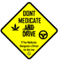 Dont Medicate and Drive