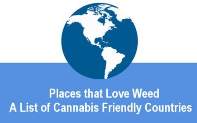 Places that love weed: A list of Cannabis friendly countries